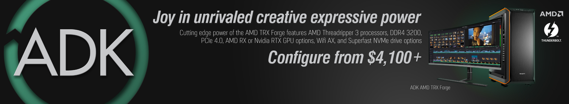ADK TRX Forge. The ultimate 4k, 5K, 6K, and 8K Motion Graphics Digital Video Workstation Based on AMD's TRX40 Chipset and latest Ryzen 3rd Generation Threadripper processors.